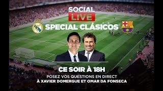 🔴🇪🇸⚽️ Social Live spécial #Clasico avec Xavier Domergue et Omar Da Fonseca !