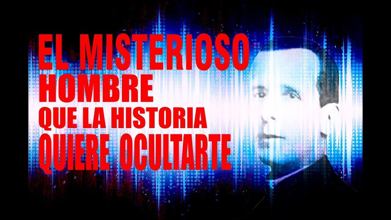 EL HOMBRE MISTERIOSO QUE HAN QUERIDO OCULTARTE