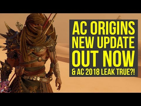 Assassin's Creed Origins Update 1.43 OUT NOW & Assassin's Creed 2018 More Likely (AC Origins Update)