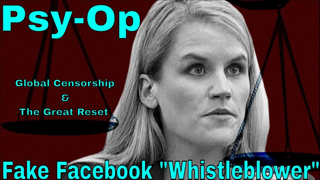 Psy-Op: Fake Facebook Whistleblower, Global Censorship, The Great Reset & Much More