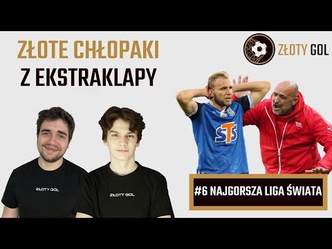 Najgorszy sezon w historii Ekstraklasy ?! - Złote chłopaki z Ekstraklapy #6