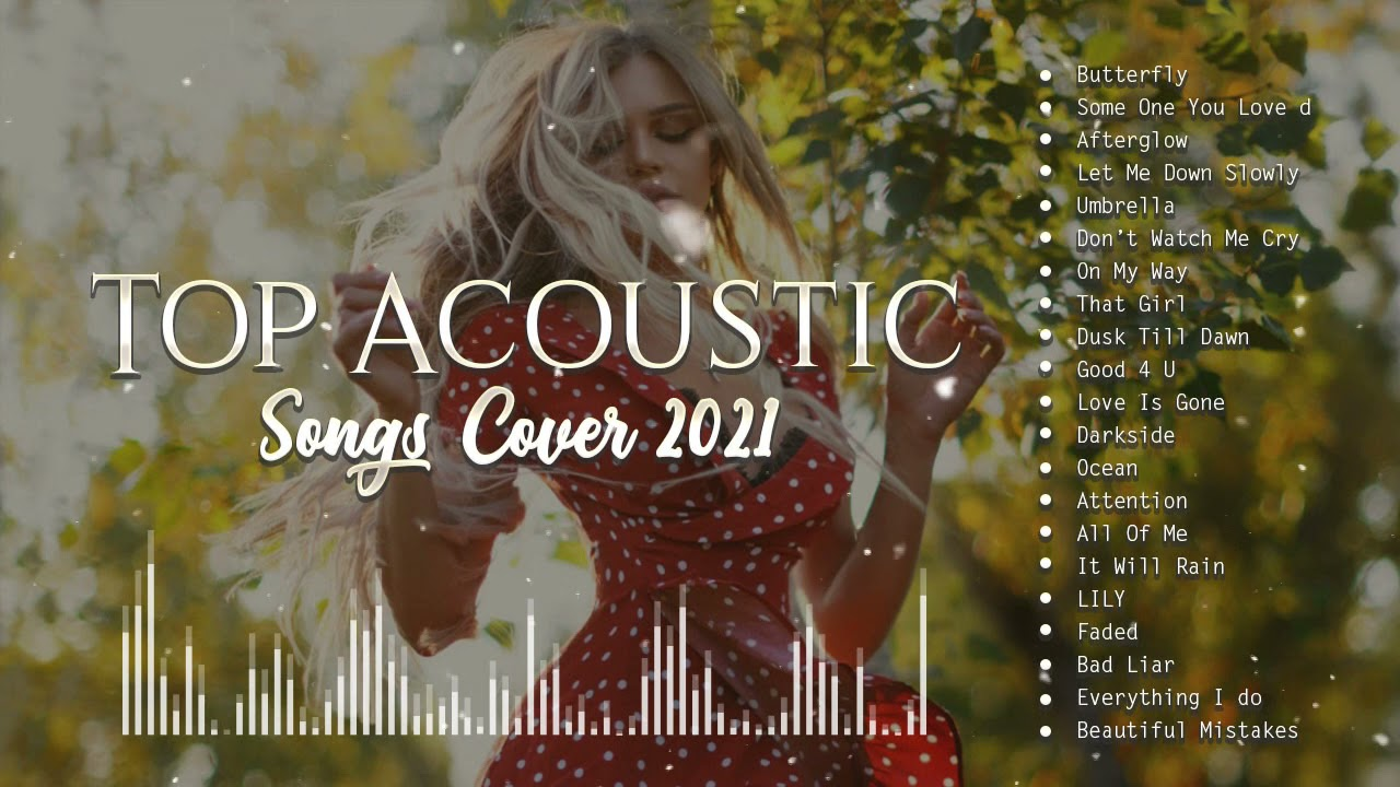 Top English Acoustic Love Songs Cover 2021 - Soft Ballad Acoustic Cover Of Popular Songs Of All Time