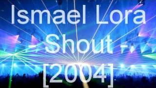 Ismael Lora - Shout