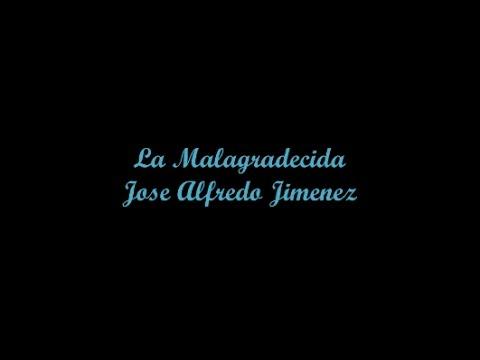 La Malagradecida (The Ungrateful One) - Jose Alfredo Jimenez (Letra - Lyrics)
