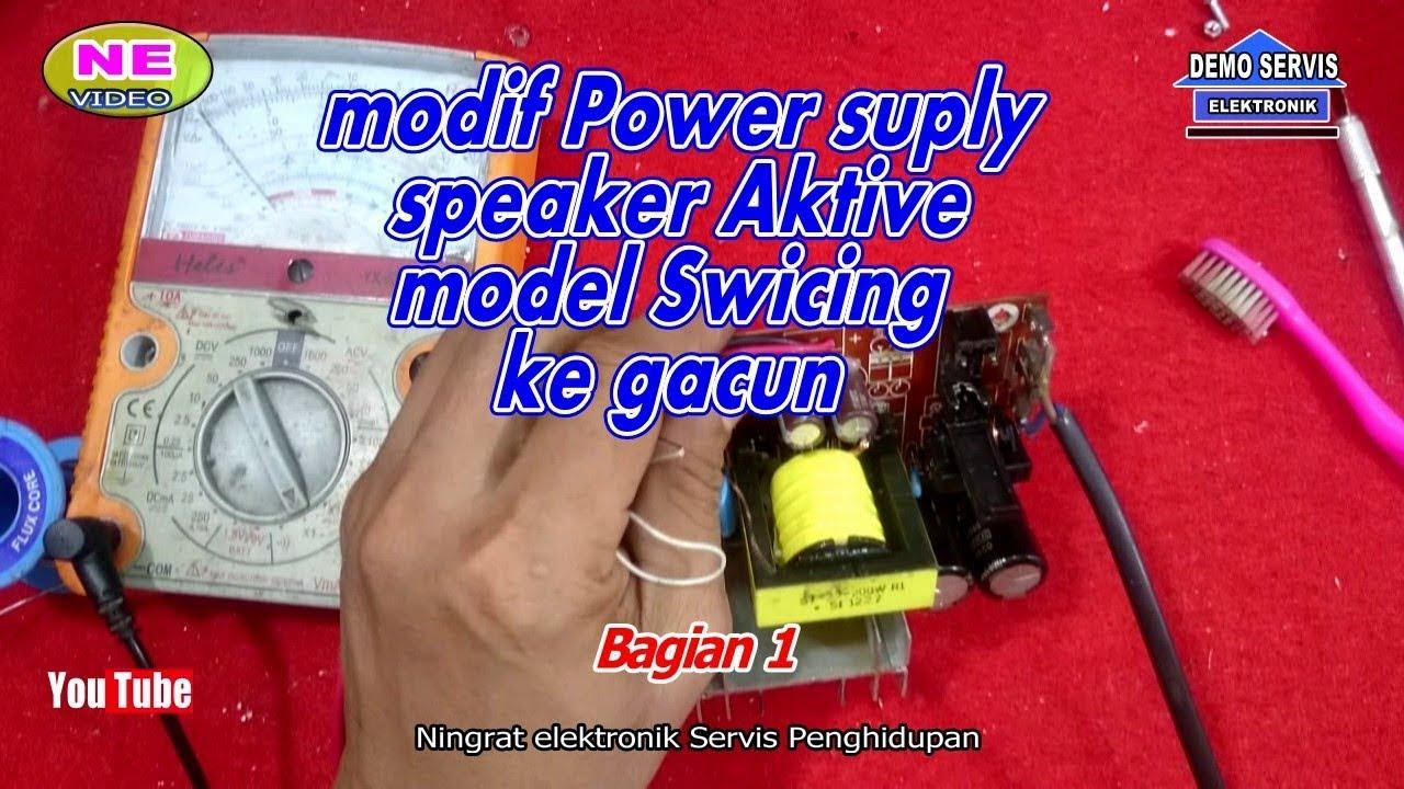 modif power suply speaker aktif model swicing ke gacun ( video ke:49)