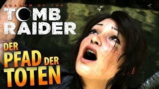 Shadow of the Tomb Raider #011 | Der Pfad der Toten | Gameplay German Deutsch thumbnail