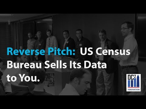 Data Innovation DC - Reverse Pitch - The US Census Bureau Sells Its Data To YOU!