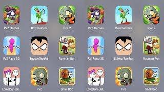 PVZ 2,Bowmasters,PVZ 2,Shooting Escape,Fall Race 3D,Subway Teen Run,Rayman Run,Slither Dash