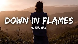 AJ Mitchell - Down In Flames (Lyrics)