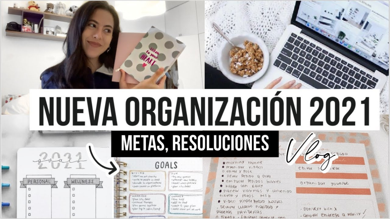 Planeando mi 2021, Cómo Me Estoy organizando Goals mensuales, resoluciones, Creando contenido - Vlog