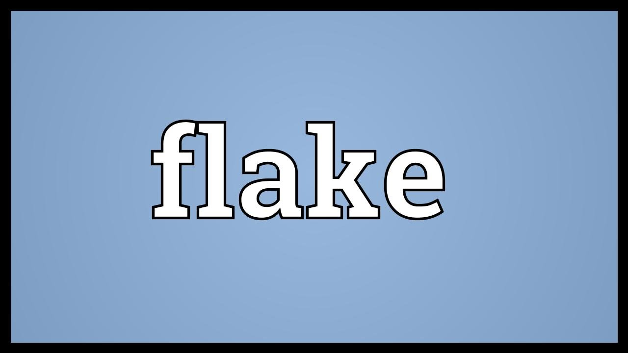 Flake Meaning - YouTube