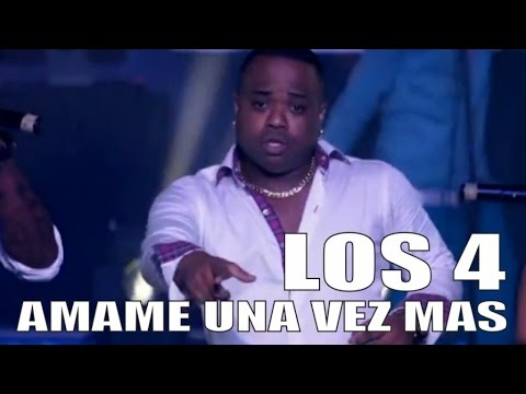 LOS 4 - AMAME UNA VEZ MAS - (OFFICIAL VIDEO)
