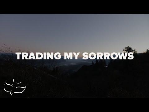 Trading My Sorrows | Maranatha! Music (Lyric Video)
