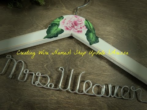 Creating Wire Names | Shop Update | Aressa