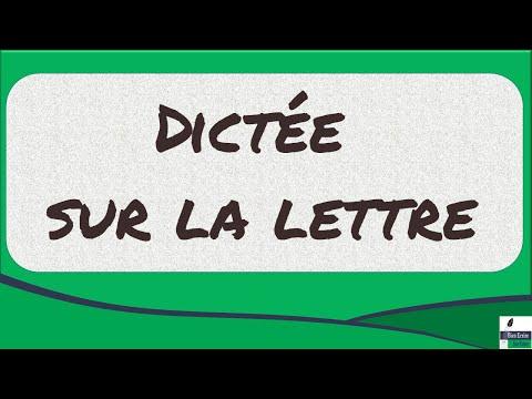 Dictée n°1 : la lettre
