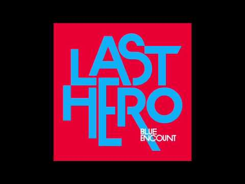 Blue Encount 『last Hero』