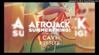 Afrojack - SummerThing! ft. Mike Taylor (CAVI BOOTLEG) / Free Download [Future House]
