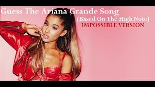 Guess The Ariana Grande Song Based On The High Note [IMPOSSIBLE VERSION]