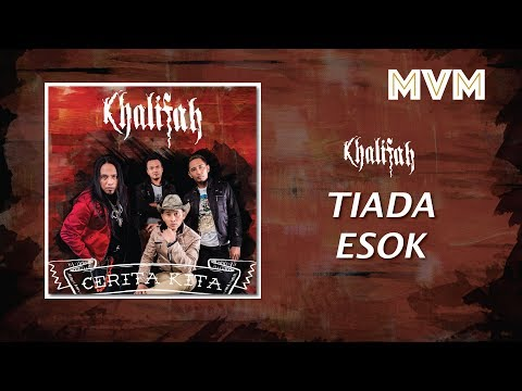 Khalifah - Tiada Esok (Official Lyrics Video)