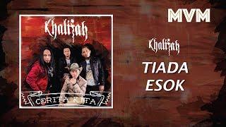Khalifah - Tiada Esok (Official Lyrics Video)