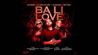 Dj Inno & Dj Ralph Bb - Ba Li Love 2018 ( Ft Mc Kiki , Kjm & Madner)