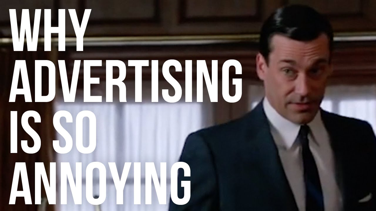 Why Advertising is So Annoying
