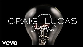 craig lucas smother lyric video