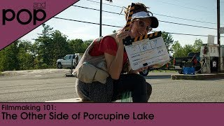 Filmmaking 101: The Other Side of Porcupine Lake