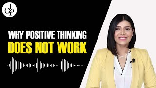 Why Positive Thinking Does Not Work | Deepti Pathak | Leadership Coach