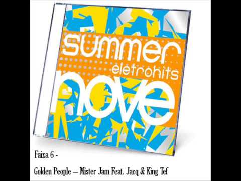 Summer Eletrohits 9: Golden People -- Mister Jam Feat. Jacq & King Tef (Faixa 6)