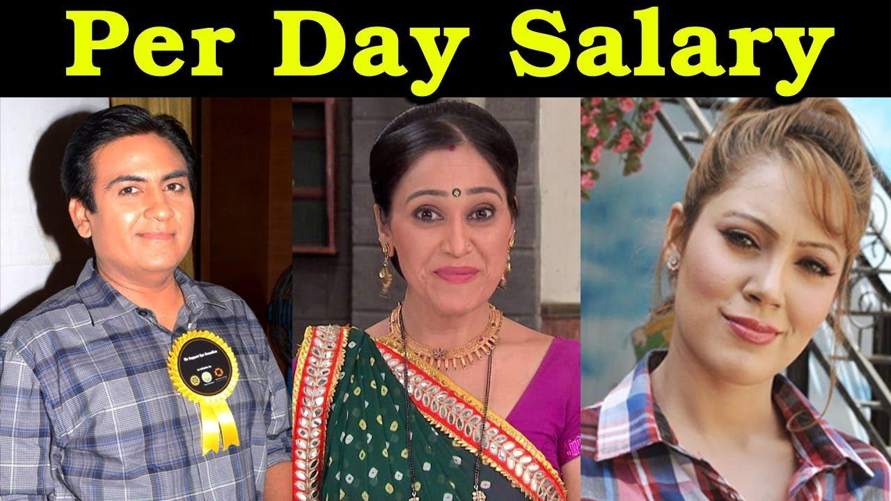 Per Day Salary of Taarak Mehta Ka Ooltah Chashmah Actors 2018