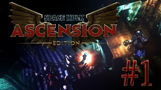 Space Hulk Ascension Edition -Going through the Tutorial- #1