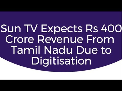 Sun TV Expects Rs 400 Crore Revenue From Tamil Nadu Due to Digitisation