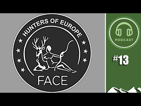 FACE - The European Federation For Hunting And Conservation - FieldsportsChannel Podcast Episode 13