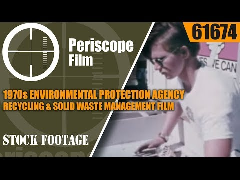 1970s ENVIRONMENTAL PROTECTION AGENCY  RECYCLING & SOLID WASTE MANAGEMENT  FILM  61674