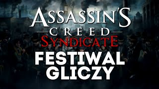 Assassin's Creed: Syndicate - Festiwal Gliczy