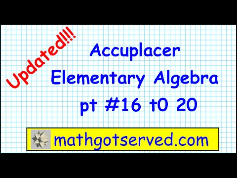 Accuplacer elementary algebra problems 16 to 20 updated college board
