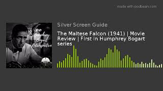 The Maltese Falcon (1941) | Movie Review | First in Humphrey Bogart series