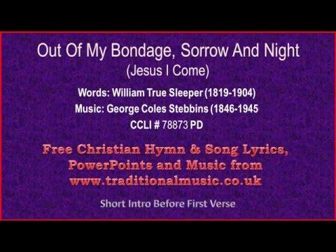 Jesus I Come(Out Of My Bondage Sorrow And Night) - Hymn Lyrics & Music