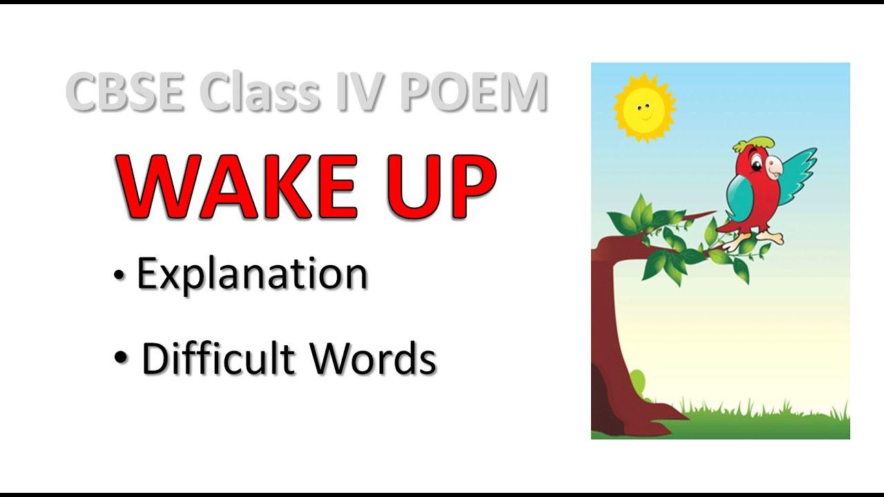 CBSE Class IV Poem Wake up explanation | CBSE Class 4