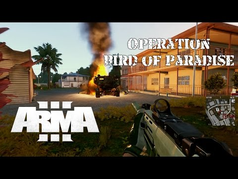 Operation Bird of Paradise - Arma 3 Gameplay