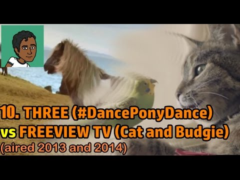 10 FAVOURITE ADVERTS OF ALL TIME - #10 - Three (#danceponydance)/Freeview (#catandbudgie)