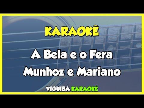 A BELA E O FERA - Munhoz e Mariano (Karaokê)