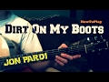 HowToPlay: Dirt On My Boots - Jon Pardi video & mp3