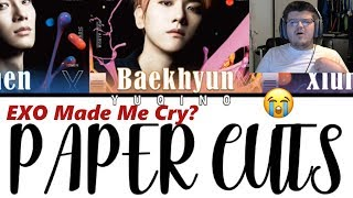 EXO MADE ME CRY?! K-Pop n00b Reacts to EXO-CBX Papercuts