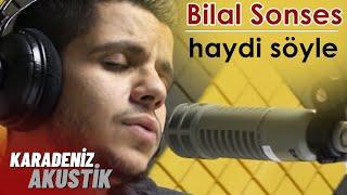 Bilal Sonses  - Haydi Söyle (Akustik Cover)