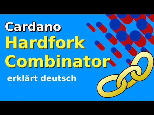 Cardano Alonzo (Goguen) Hardfork Combinator erklärt | Blockchain | Bitcoin | Fork | Smart Contract