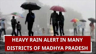 Heavy rain alert in many districts of Madhya Pradesh