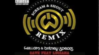 Will.I.Am Scream & Shout (feat. Britney Spears, Luciana) CAVE DUNK REMIX
