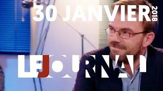 LE JOURNAL DU 30 JANVIER 2018